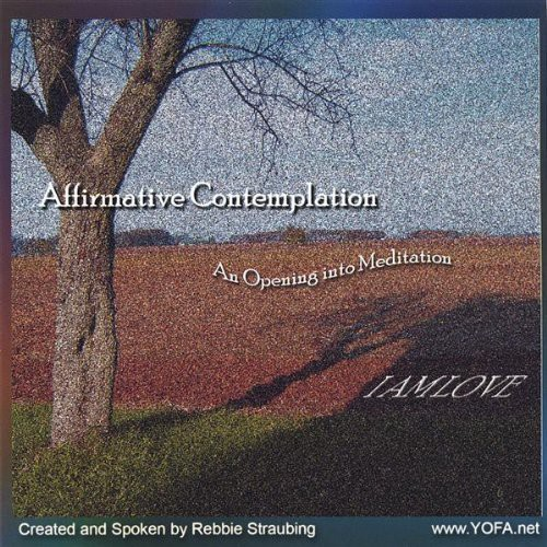 Affirmative Contemplation-I Am Love