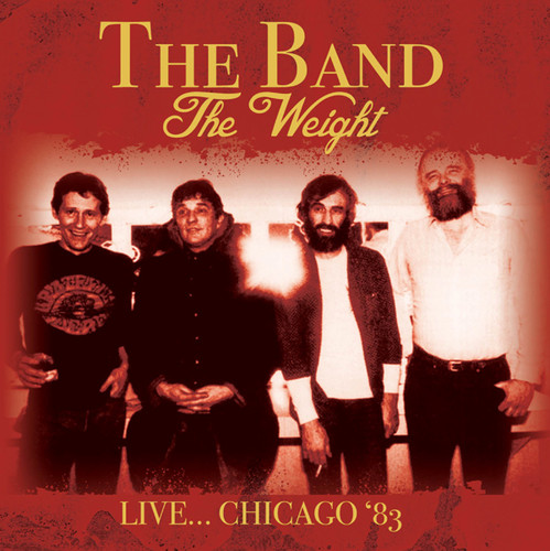 The Band - Weight: Live Chicago '83