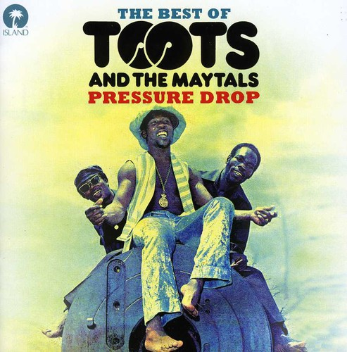 Toots & The Maytals - Pressure Drop-The Best Of Toots & The Maytals [Import]