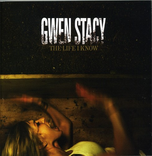 Gwen Stacy - Life I Know
