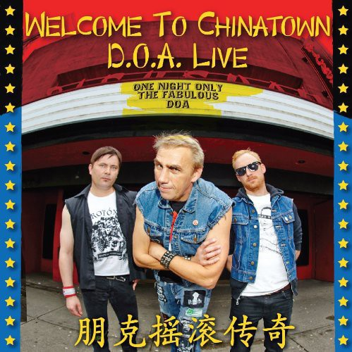 D.O.A. - Welcome To Chinatown: D.O.A. Live