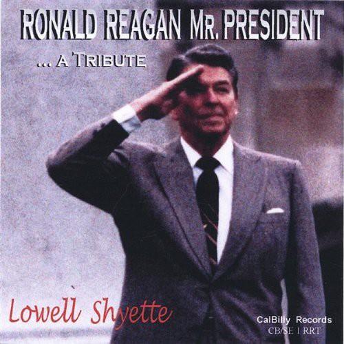 Ronald Reagan Mr. President a Tribute