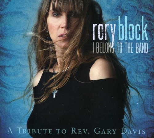 Rory Block - I Belong To The Band: A Tribute To Rev Gary Davis