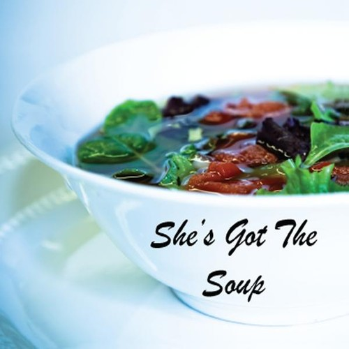 She's Got the Soup