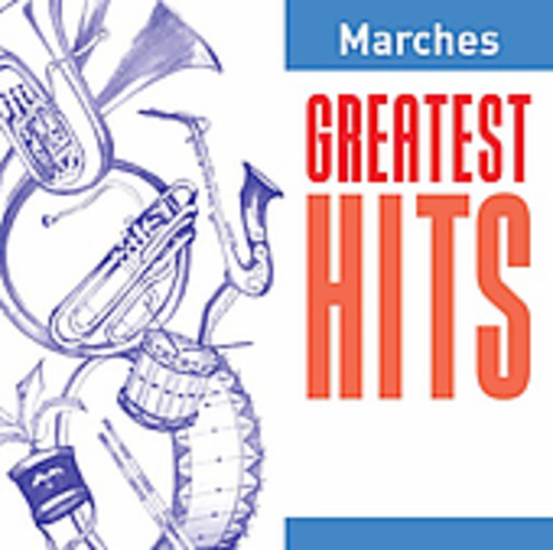 Greatest Hits: Marches /  Various