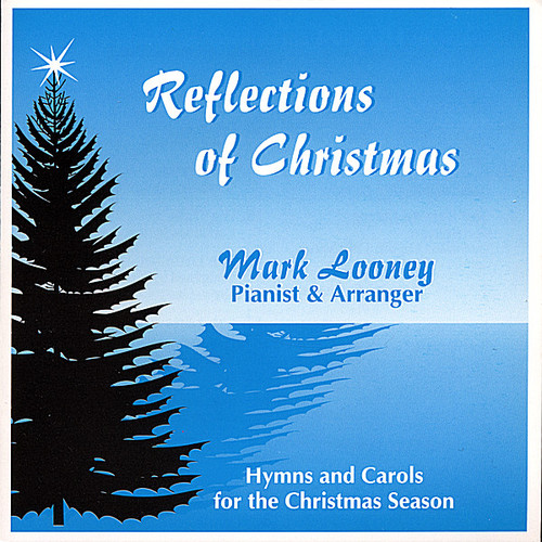 Looney, Mark : Reflections of Christmas