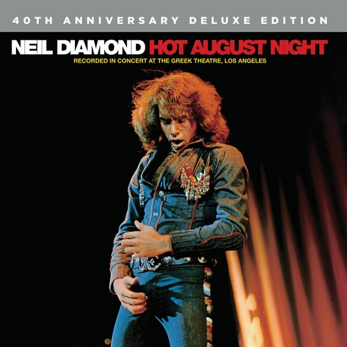 Neil Diamond - Hot August Night [40th Anniversay Edition]