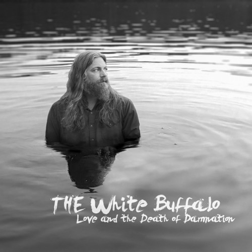 The White Buffalo - Love & The Death Of Damnation [Clear Vinyl]