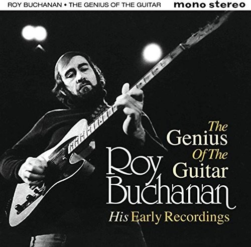Roy Buchanan - Genius Of The Guitar: His Early Records