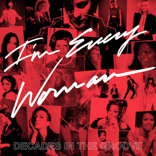 Im Every Woman Decades In The Groove / Various - I'm Every Woman: Decades In The Groove / Various