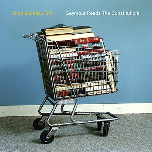Brad Mehldau - Seymour Reads the Constitution! [LP]