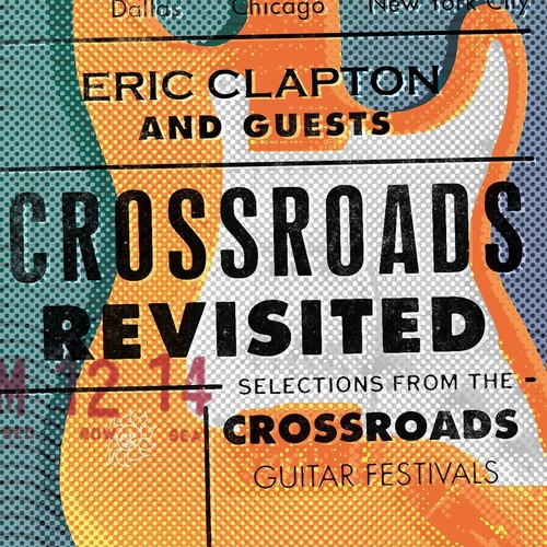 Eric Clapton-Crossroads Revisited Selections From The Crossroads Guitar Festivals