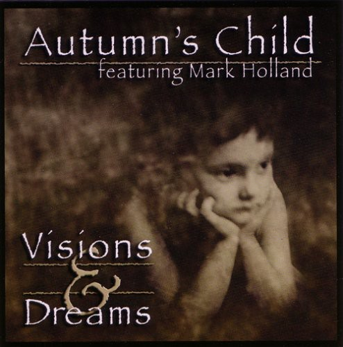 Autumns Child - Visions & Dreams
