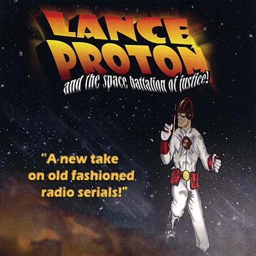 Lance Proton & Space Battalion of Justice!