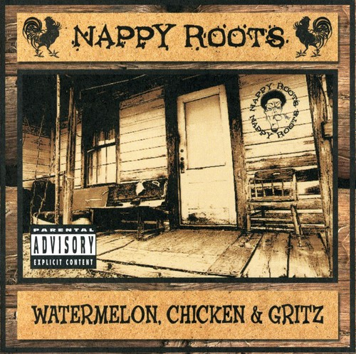 Watermelon, Chicken and Gritz [Explicit Content]