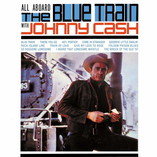 Johnny Cash - All Aboard The Blue Train With Johnny Cash