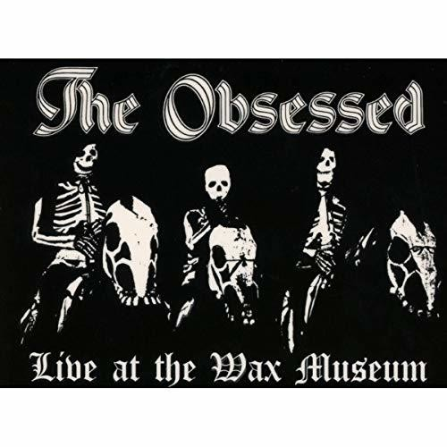The Obsessed - Live At The Wax Museum July 3 1982