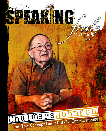 Speaking Freely: Volume 4: Chalmers Johnson on American Hegemony