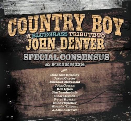 Special Consensus & Friends - Country Boy: A Bluegrass Tribute To John Denver