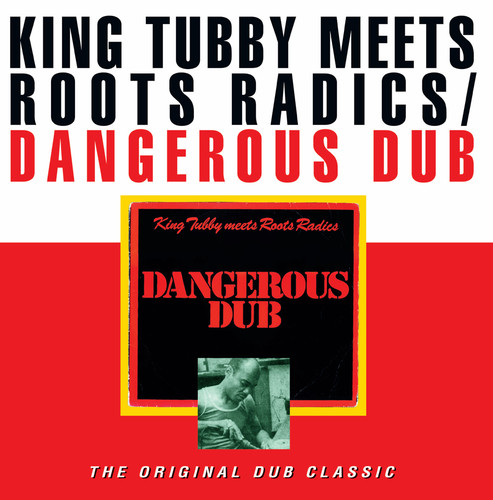 King Tubby / Roots Radics - Dangerous Dub