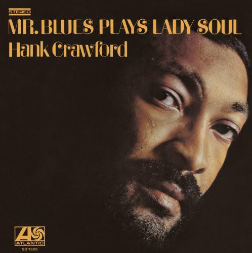 Hank Crawford - Mr. Blues Plays Lady Soul