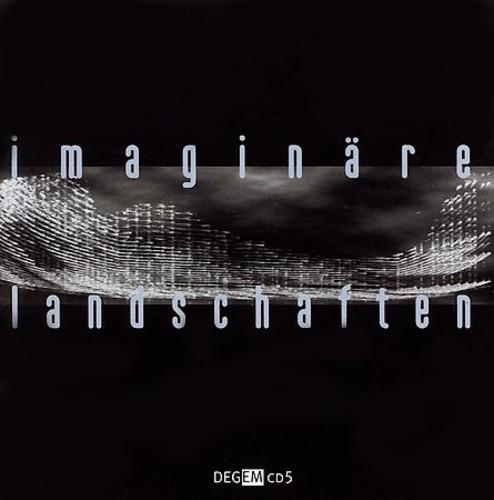 Imaginare Landschaften: Electronic Music