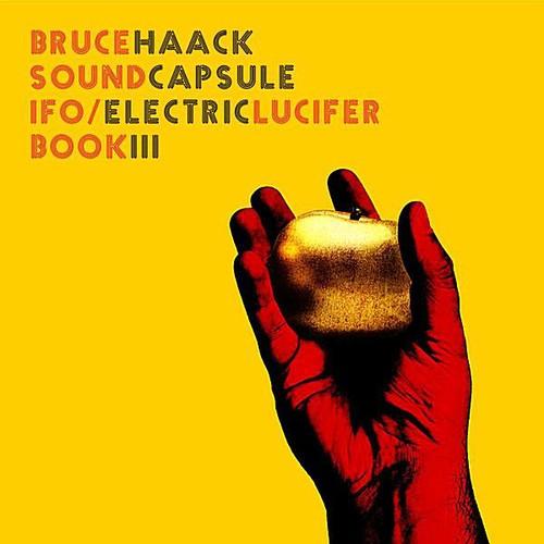 Bruce Haack/ Sound Capsule/ Ifo/ Electric Lucifer Boo