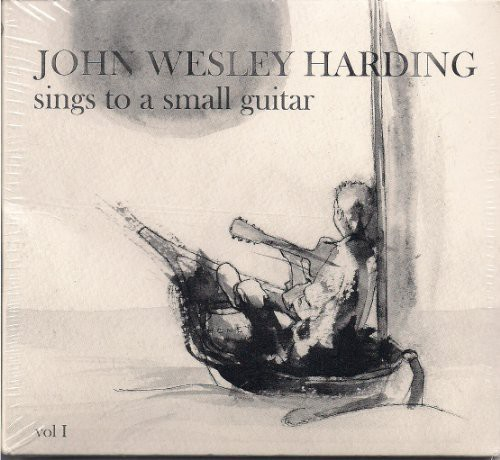 John Wesley Harding - Sings To A Small Guitar Vol. 1