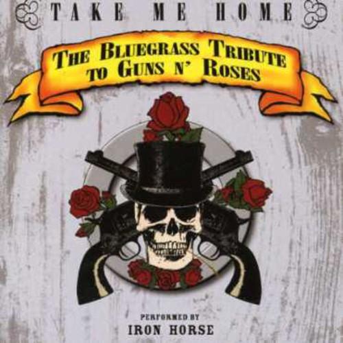Take Me Home: Bluegrass Tribute To Guns N Roses