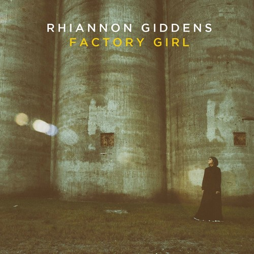 Rhiannon Giddens - Factory Girl