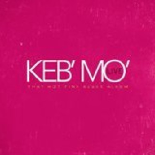 Keb' Mo' - Live - That Hot Pink Blues Album