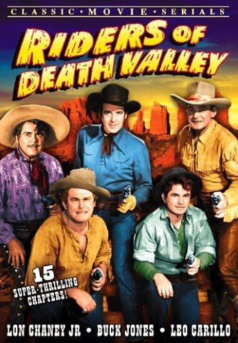 Riders of Death Valley: Serial, Chapters 1-15
