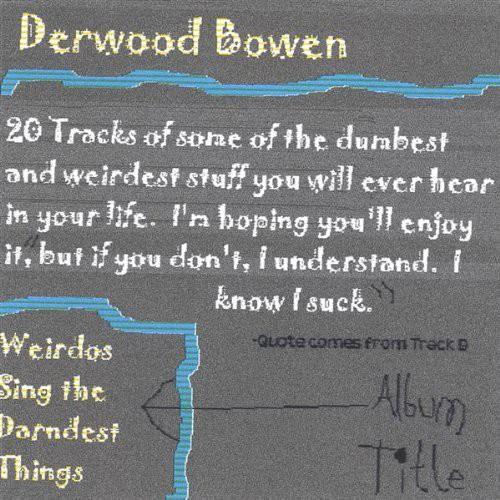 Weirdos Sing the Darndest Things