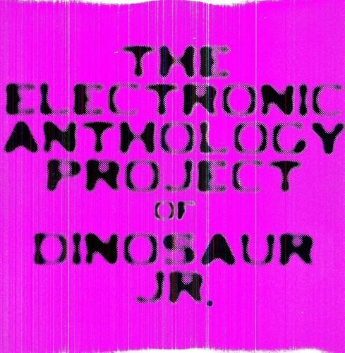 The Electronic Anthology Project Of Dinosaur Jr.