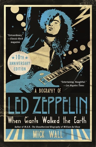- When Giants Walked the Earth 10th Anniversary Edition: A Biography of Led Zeppelin