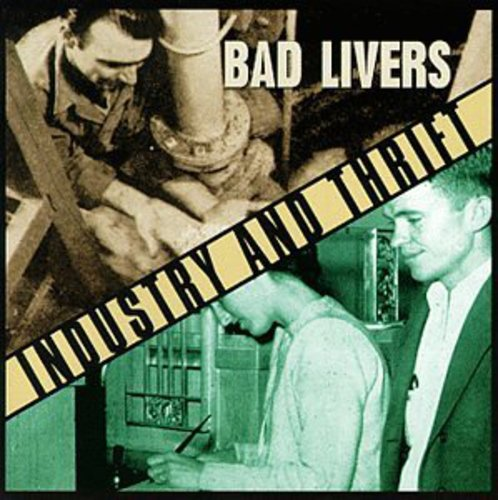 Bad Livers - Industry & Thrift