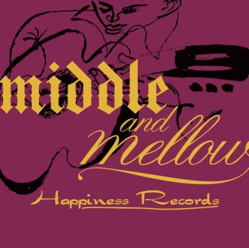 Middle & Mellow of Happiness Records /  Various [Import]