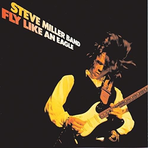 Steve Miller - Fly Like An Eagle (Reis)