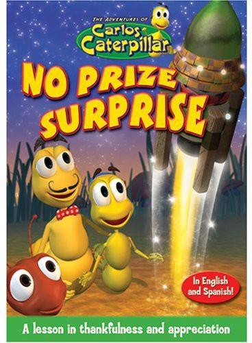 The Adventures of Carlos Caterpillar: No Prize Surprise