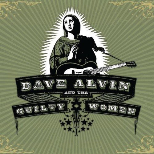 Dave Alvin & The Guilty Women - Dave Alvin & Guilty Women [180 Gram]