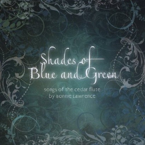 Shades of Blue & Green (Songs of the Cedar Flute)