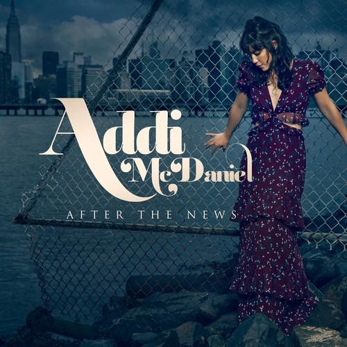 Addi McDaniel - After the News