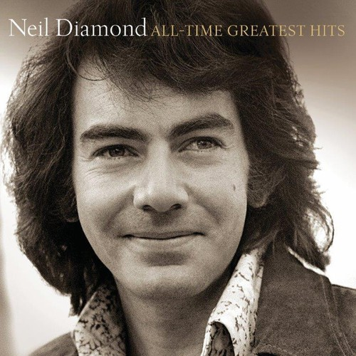 Neil Diamond - All-Time Greatest Hits [Deluxe Edition]
