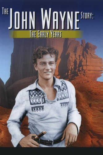 The John Wayne Story: The Early Years and the Later Years
