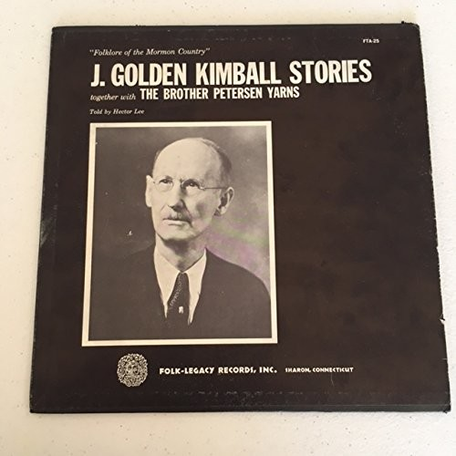 J Golden Kimball Stories and Brother Peterson Yarns