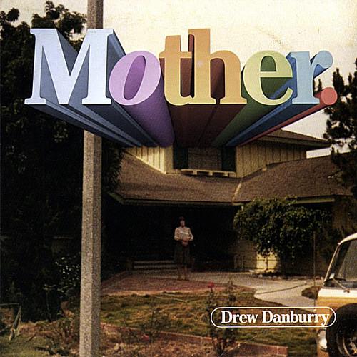 Drew Danburry - Mother