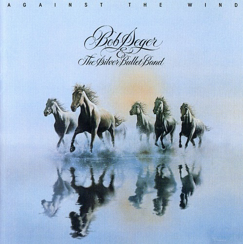 Bob Seger - Against the Wind [Remaster]