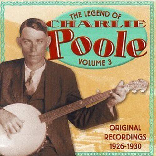 Legend of Charlie Poole 3