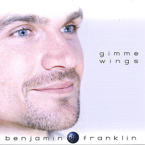 Benjamin Franklin - Gimme Wings