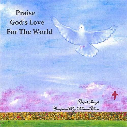 Praise God's Love for the World